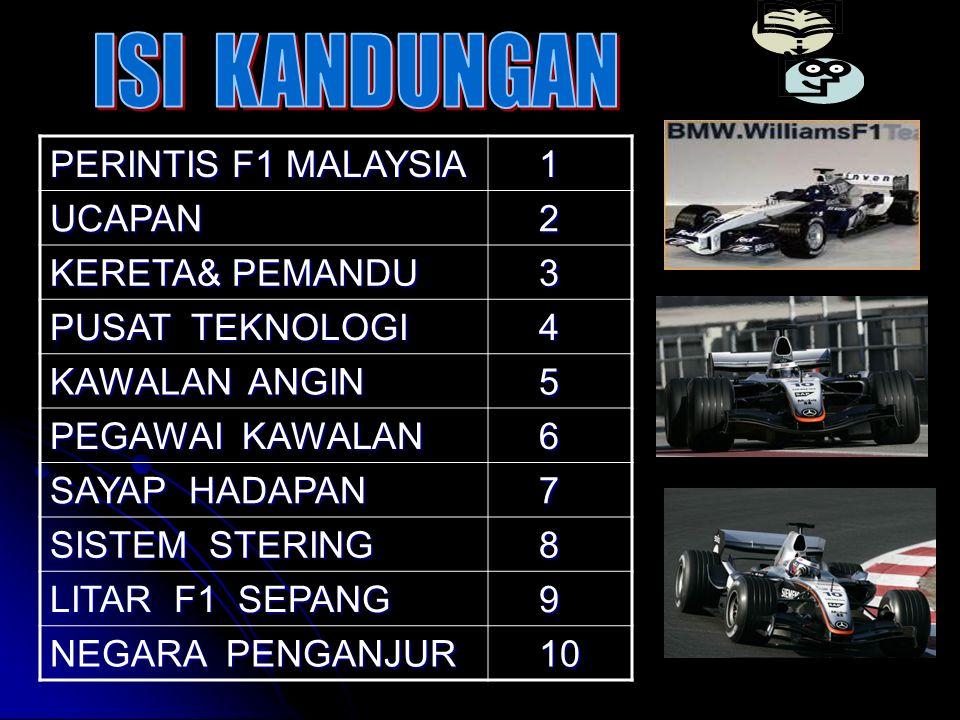 ISI KANDUNGAN PERINTIS F1 MALAYSIA 1 UCAPAN 2 KERETA& PEMANDU 3