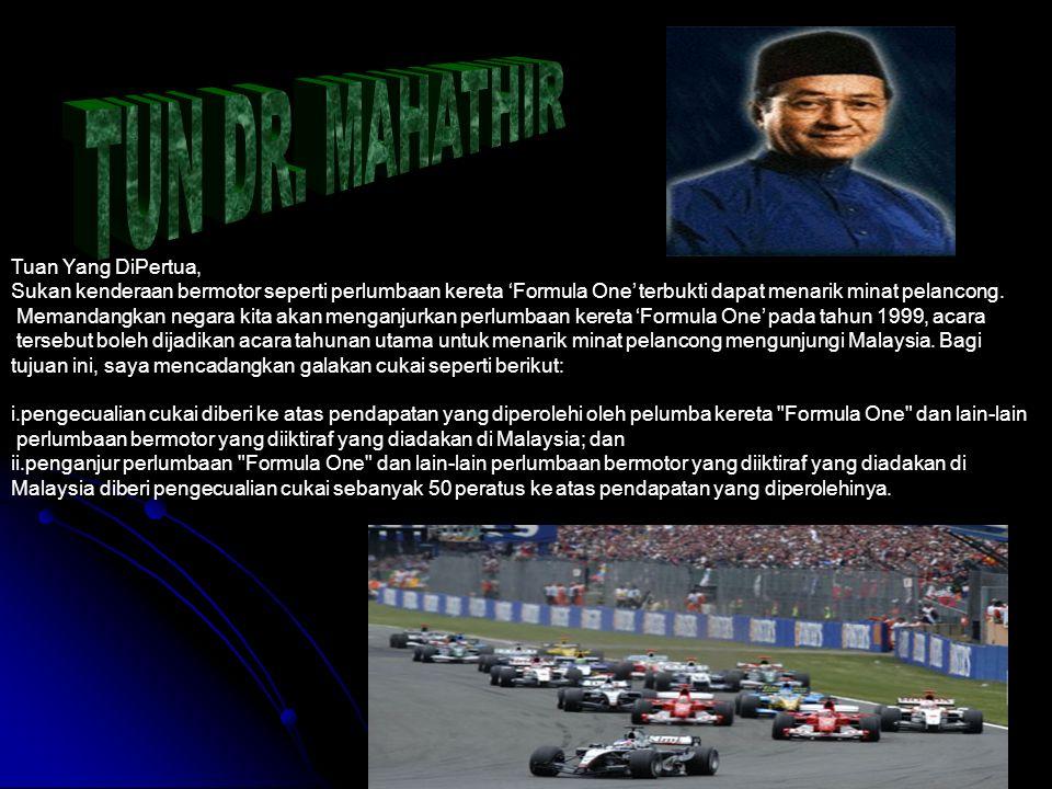 TUN DR. MAHATHIR Tuan Yang DiPertua,
