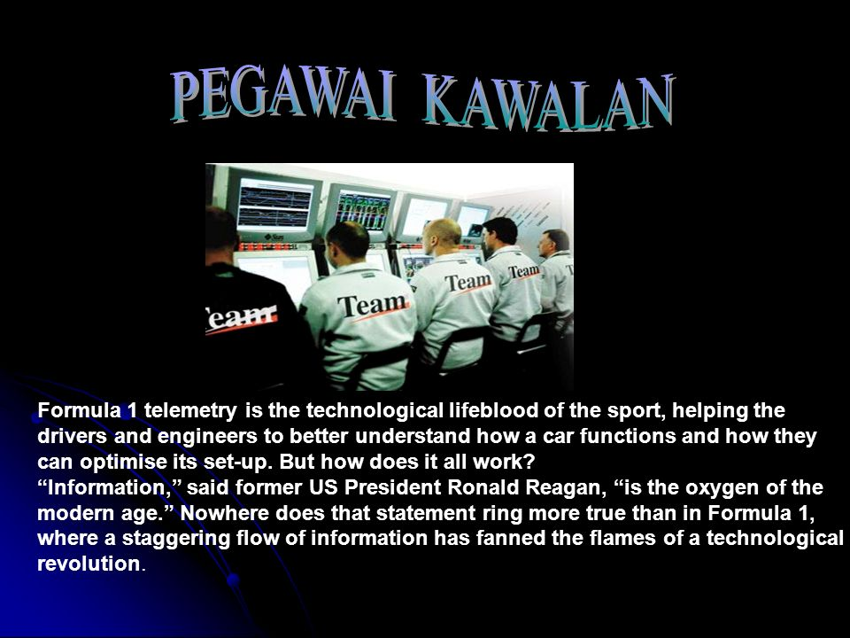 PEGAWAI KAWALANFormula 1 telemetry is the technological lifeblood of the sport, helping the.