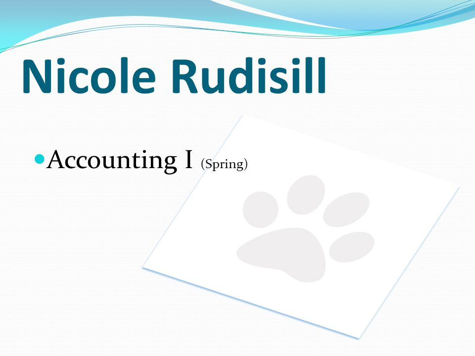 Nicole Rudisill Accounting I (Spring)