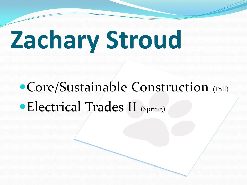 Zachary Stroud Core/Sustainable Construction (Fall)