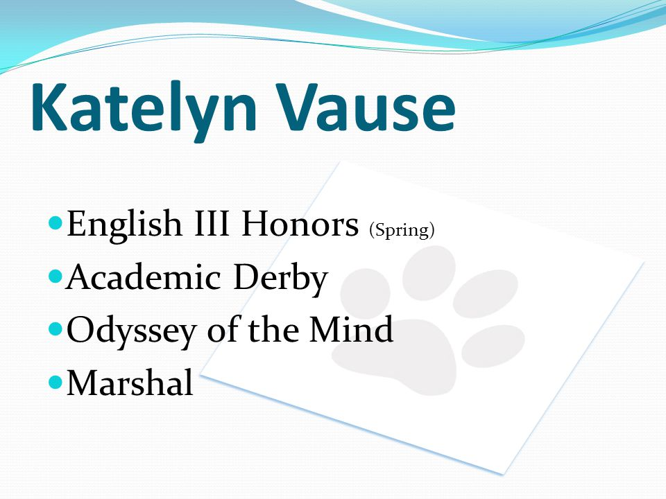 Katelyn Vause English III Honors (Spring) Academic Derby