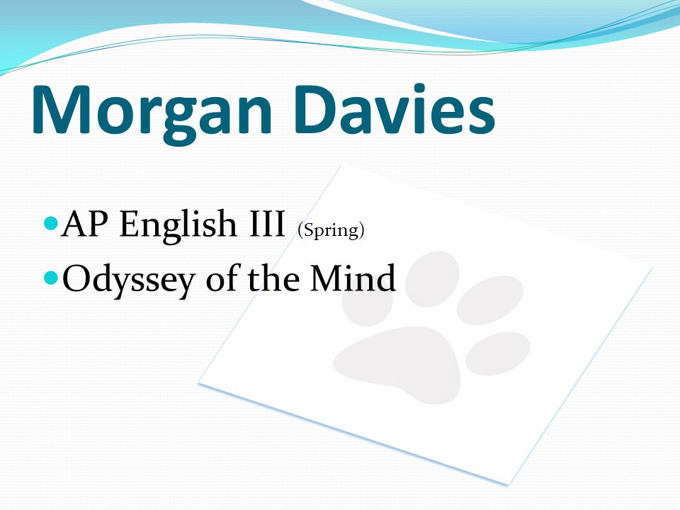 Morgan Davies AP English III (Spring) Odyssey of the Mind