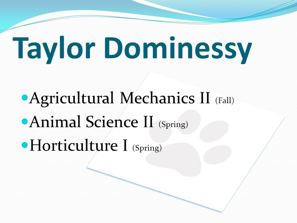Taylor Dominessy Agricultural Mechanics II (Fall)