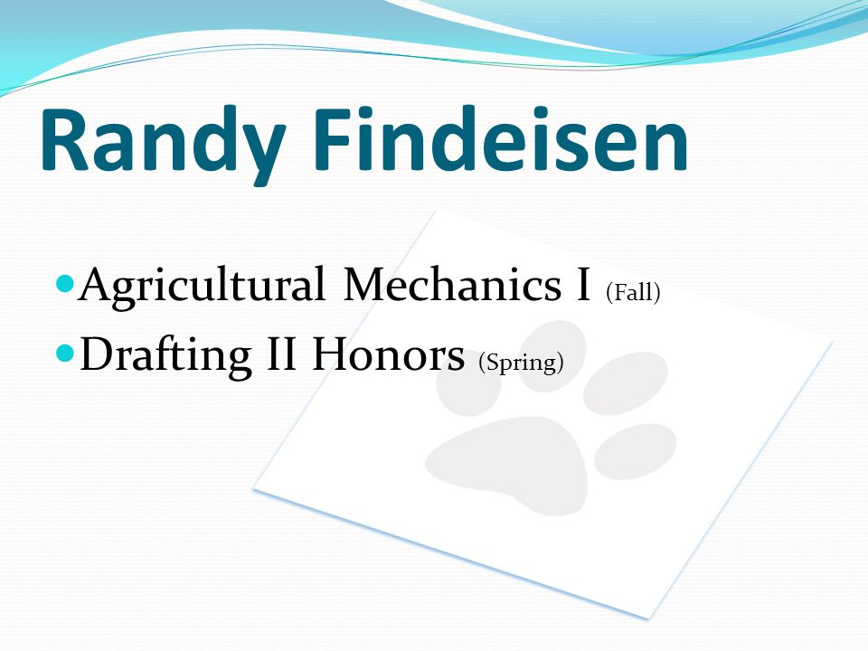 Randy Findeisen Agricultural Mechanics I (Fall)