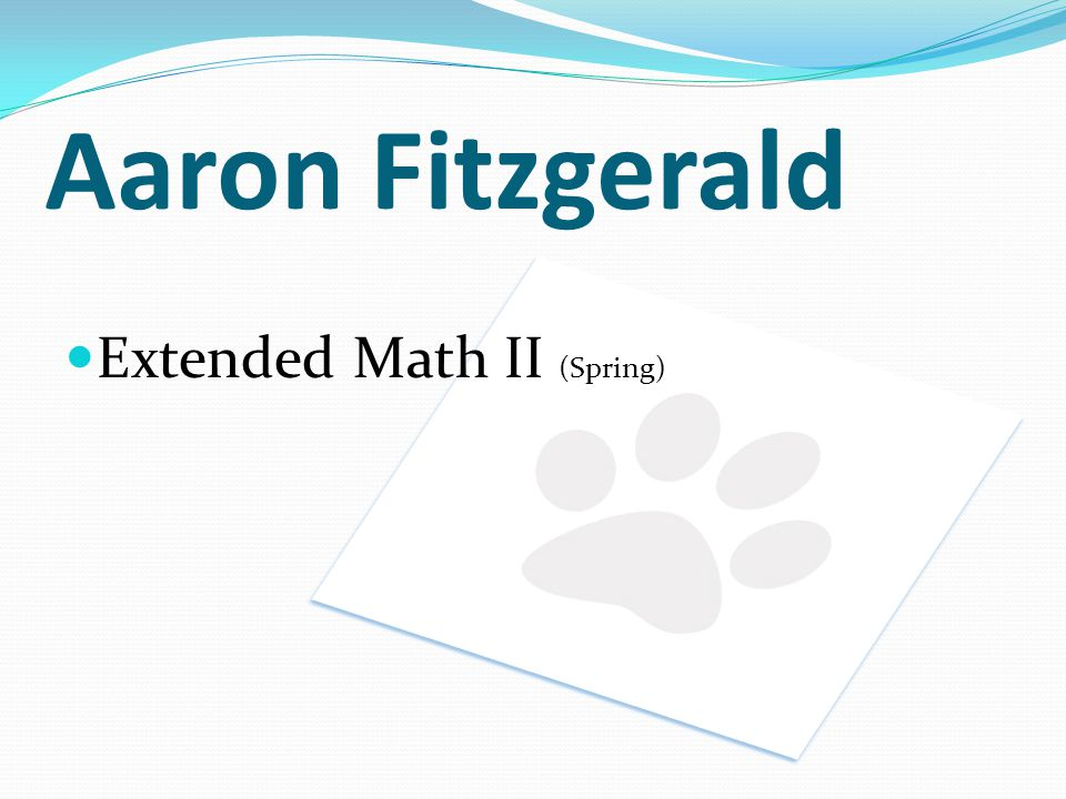 Aaron Fitzgerald Extended Math II (Spring)