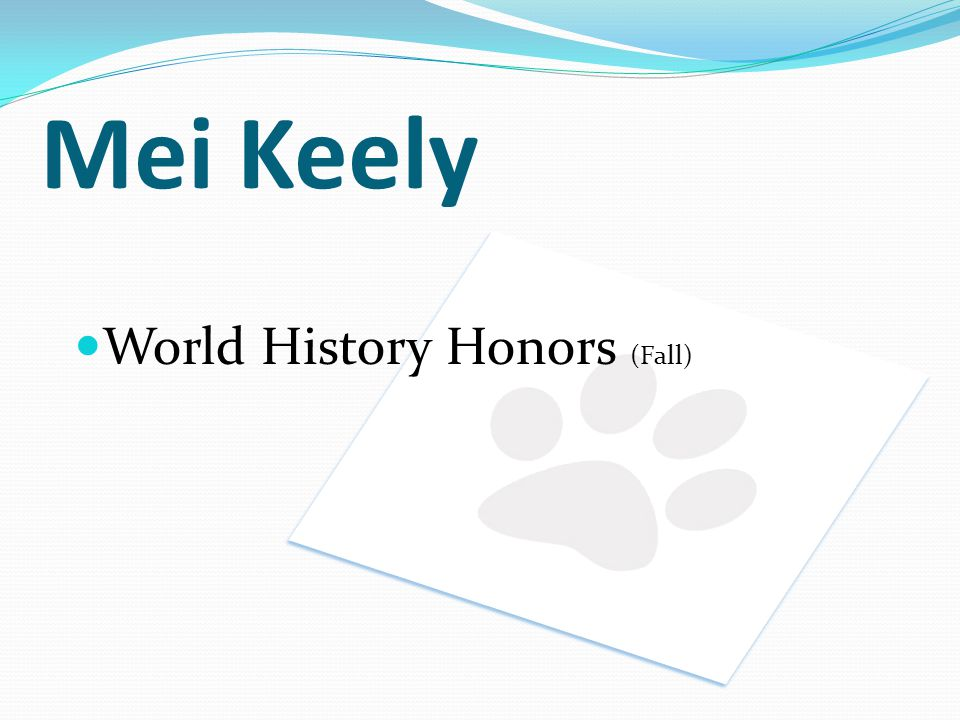 Mei Keely World History Honors (Fall)