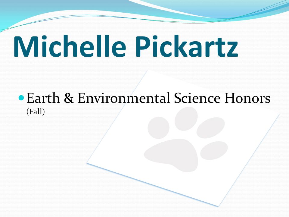 Michelle Pickartz Earth & Environmental Science Honors (Fall)