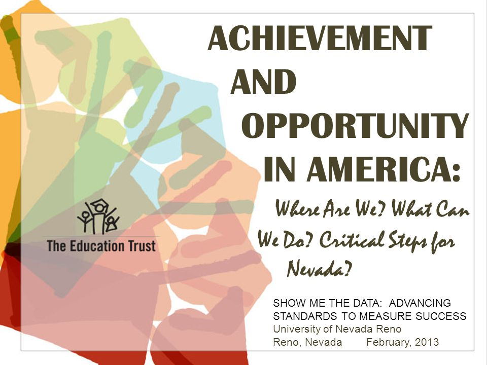 ACHIEVEMENT AND OPPORTUNITY IN AMERICA: Where Are We What Can