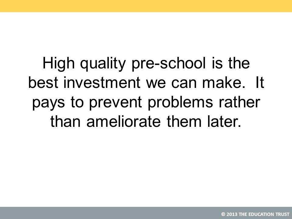 High quality pre-school is the best investment we can make