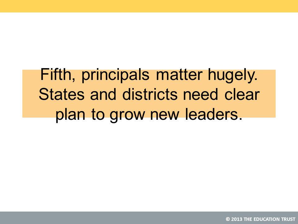 Fifth, principals matter hugely