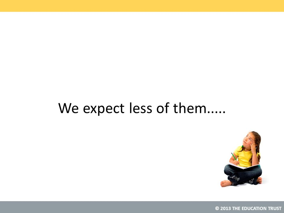 We expect less of them.....