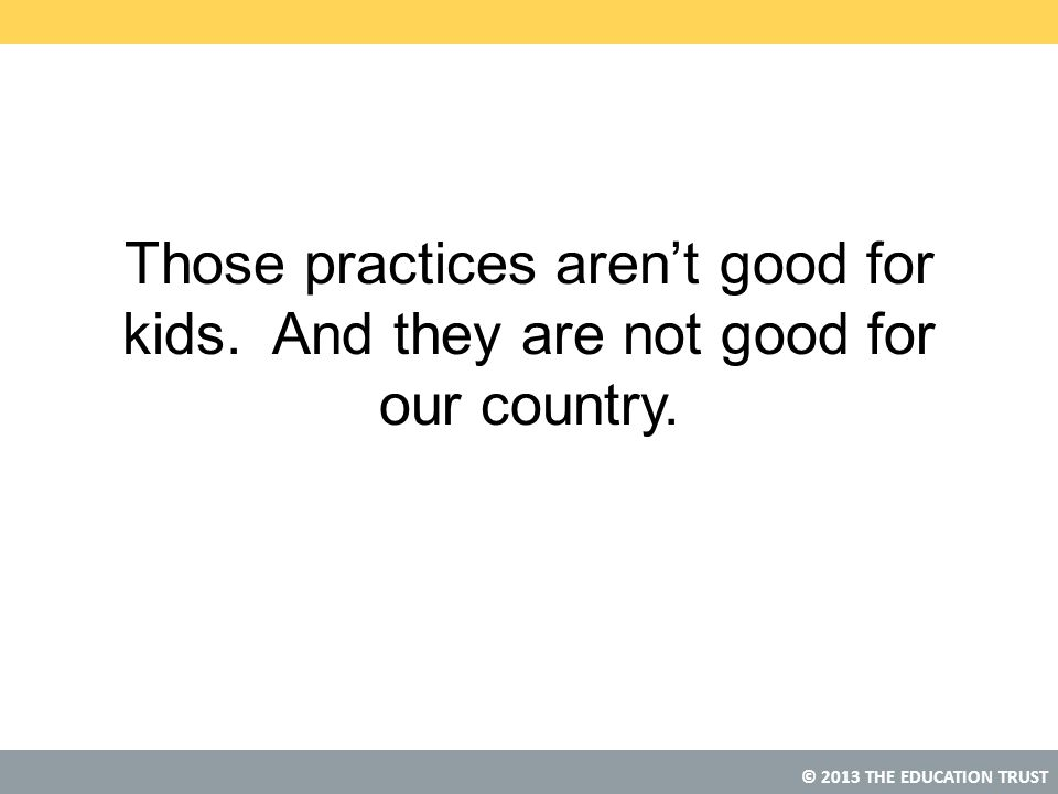 Those practices aren't good for kids