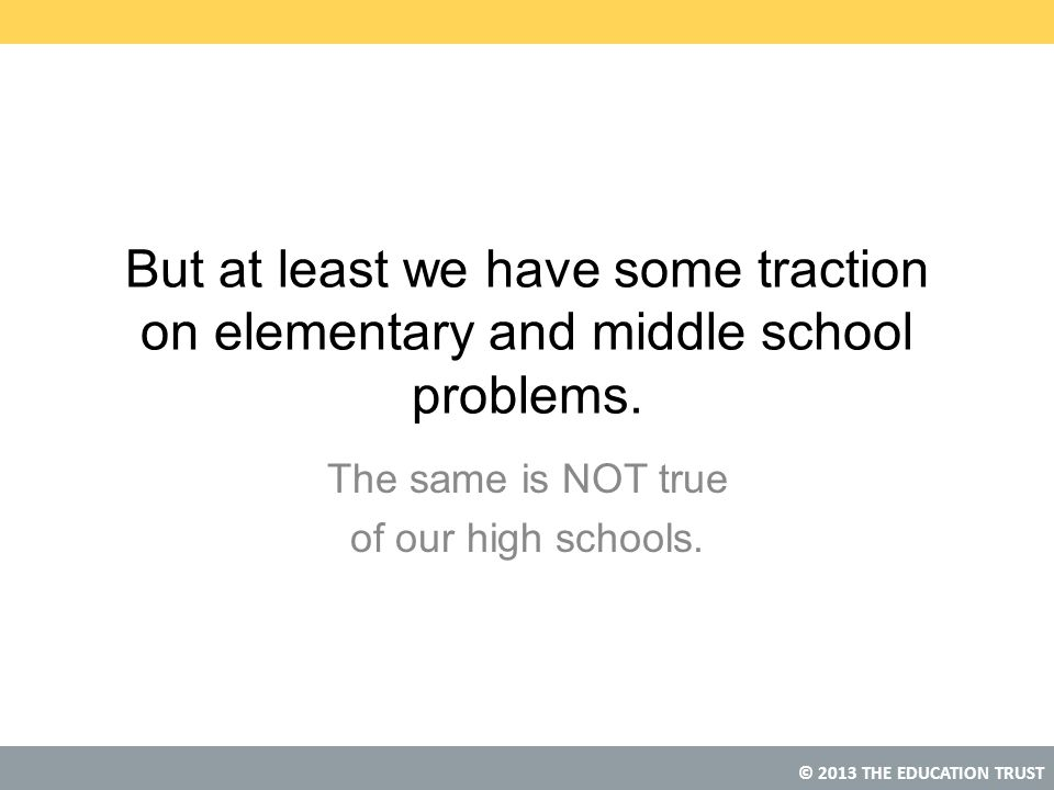 The same is NOT true of our high schools.