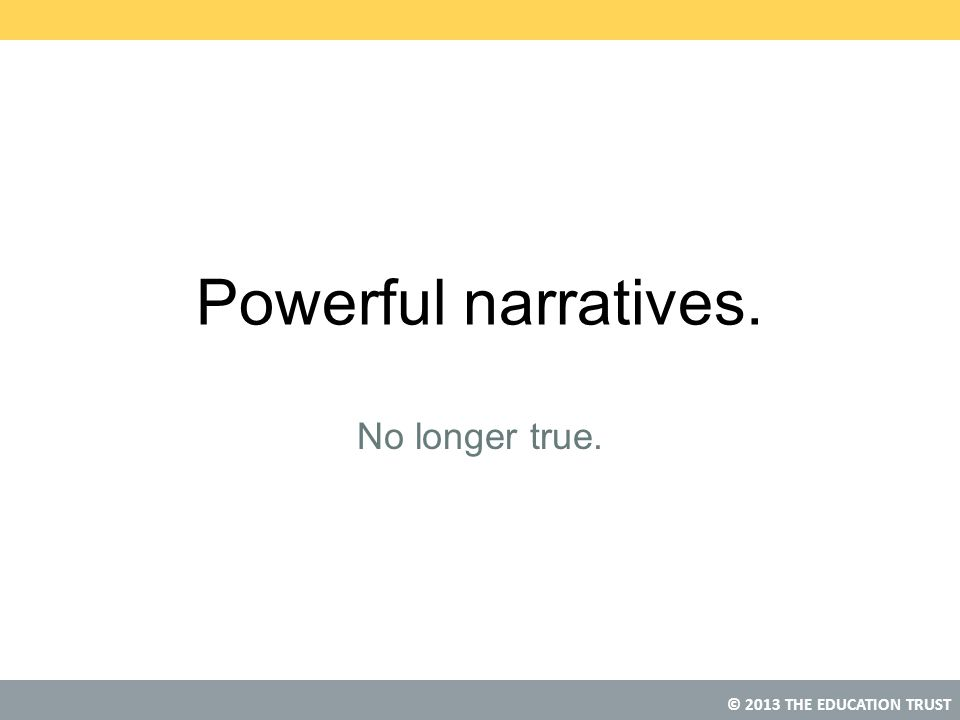Powerful narratives. No longer true.