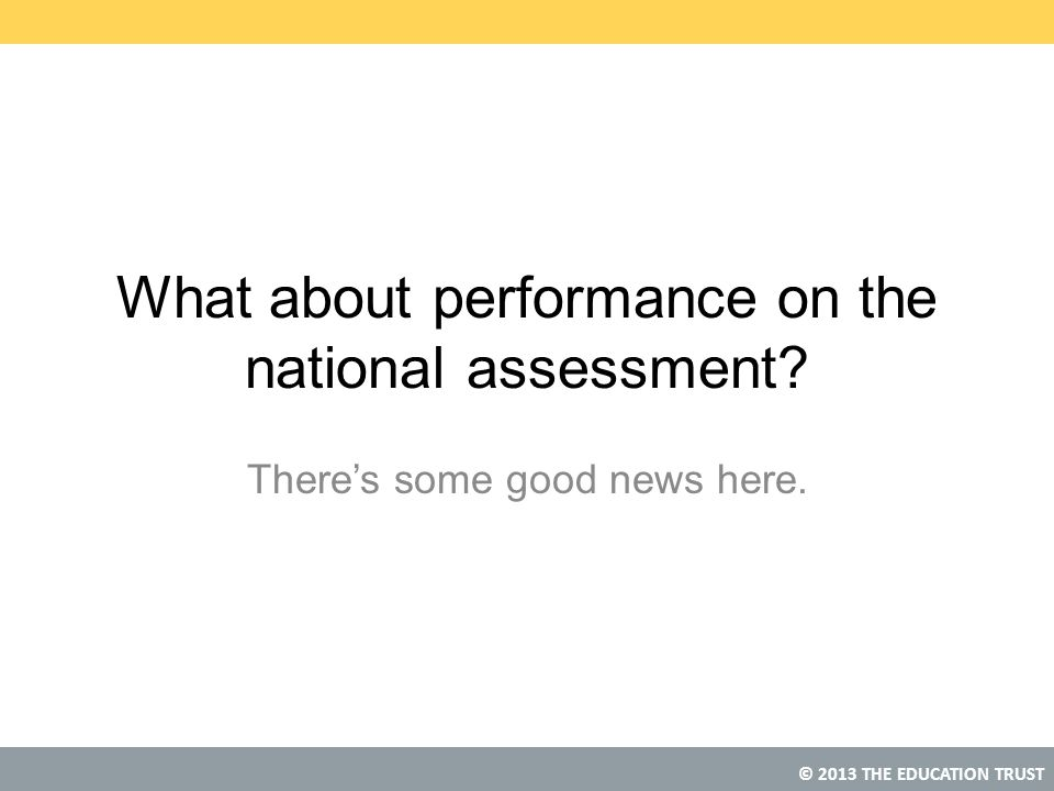 What about performance on the national assessment