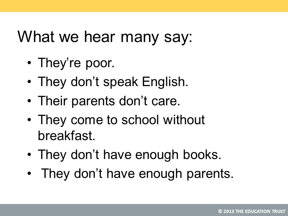 What we hear many say: They're poor. They don't speak English.