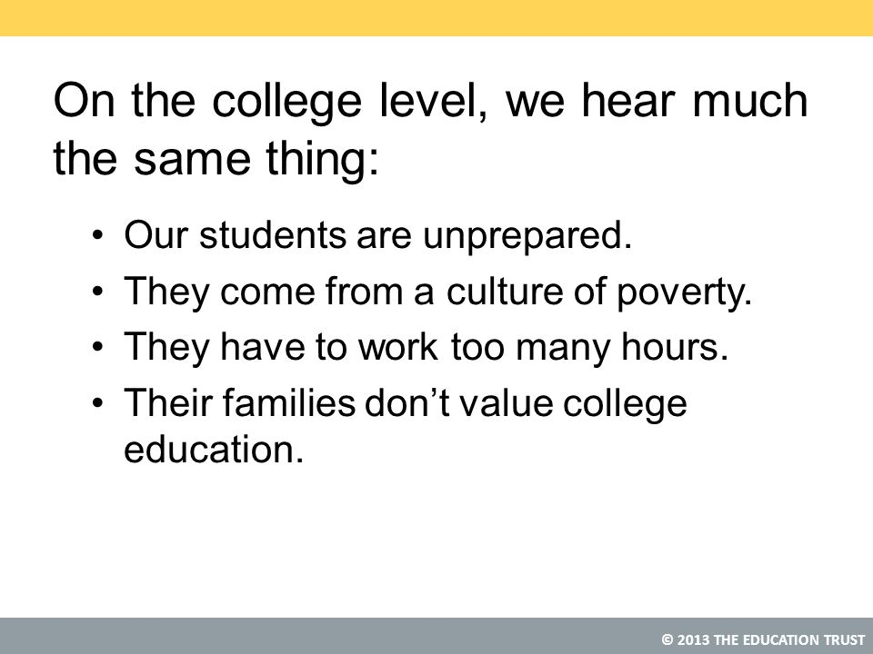 On the college level, we hear much the same thing: