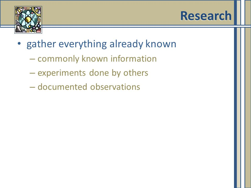 Research gather everything already known commonly known information