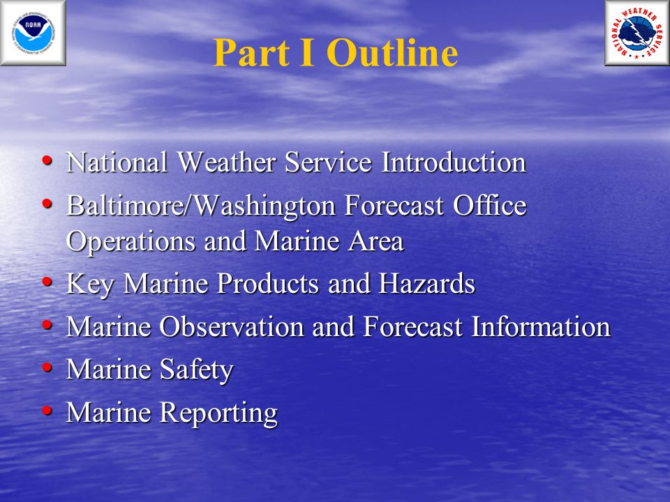 Part I Outline National Weather Service Introduction