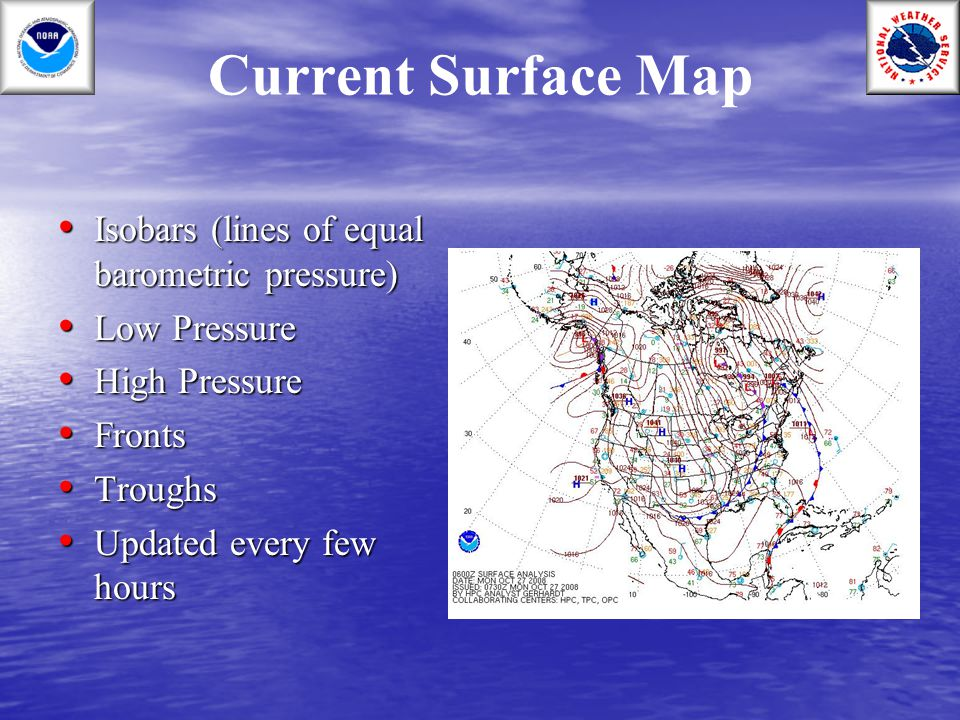 Current Surface Map Isobars (lines of equal barometric pressure)
