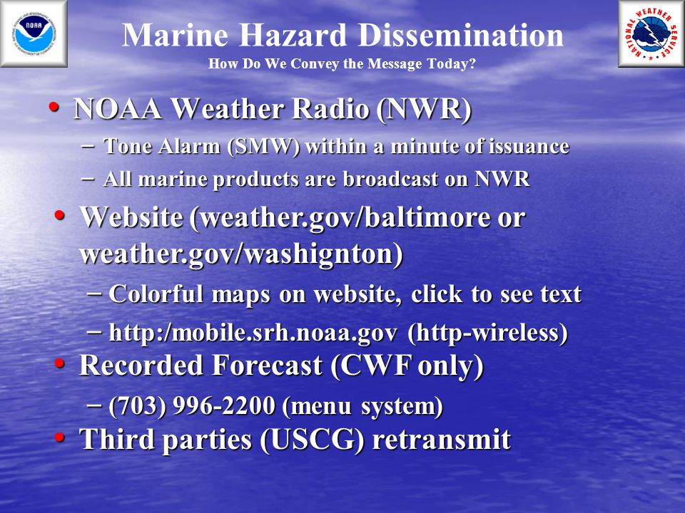 Marine Hazard Dissemination How Do We Convey the Message Today