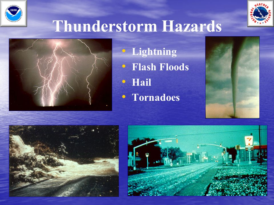 Thunderstorm Hazards Lightning Flash Floods Hail Tornadoes