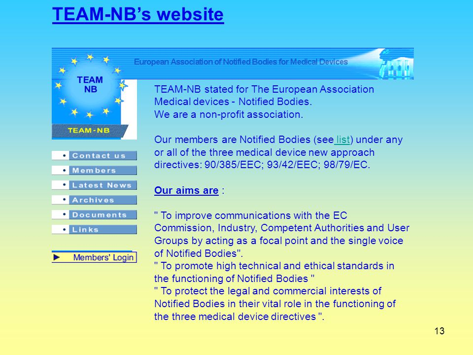 TEAM-NB's website TEAM-NB stated for The European Association Medical devices - Notified Bodies. We are a non-profit association.