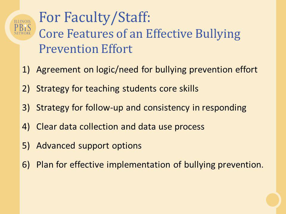 For Faculty/Staff: Core Features of an Effective Bullying Prevention Effort