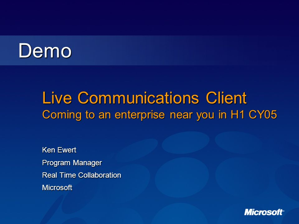 Live Communications Client Coming to an enterprise near you in H1 CY05