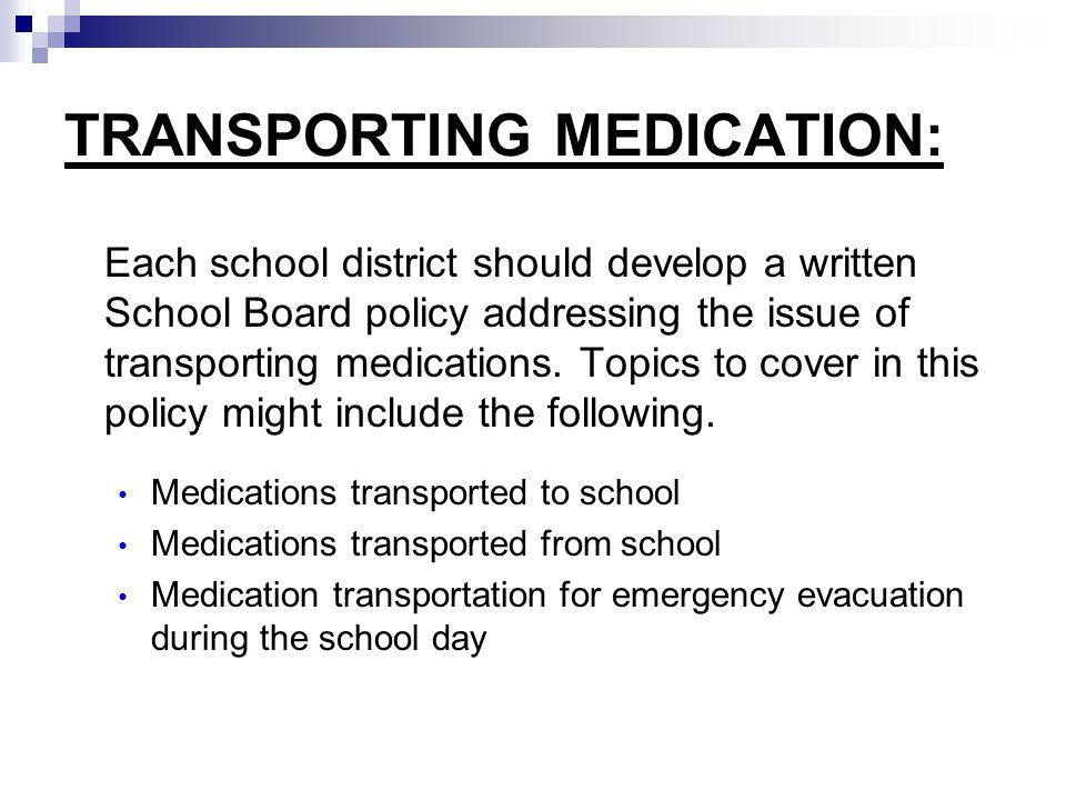 TRANSPORTING MEDICATION: