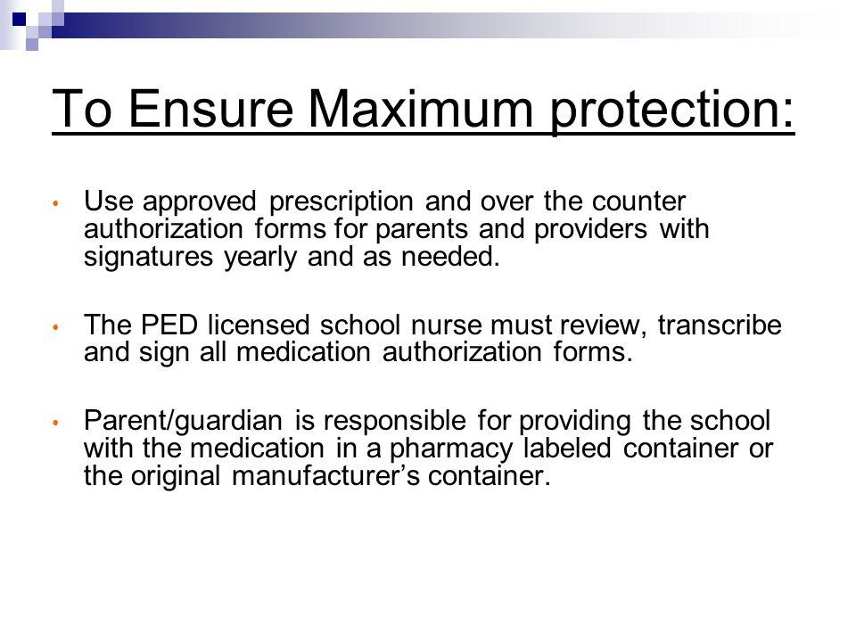 To Ensure Maximum protection: