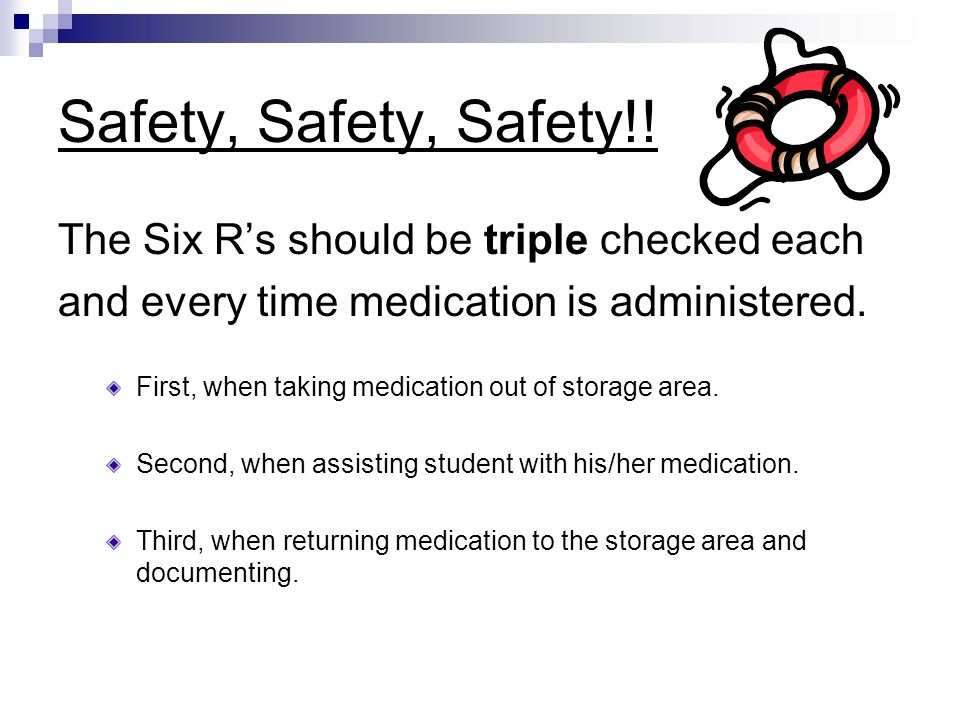 Safety, Safety, Safety!! The Six R's should be triple checked each