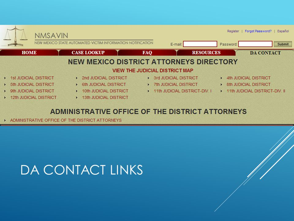 DA contact LINKS Provides Contact Information. DA office phone. DA office address. Victim Advocate email address.