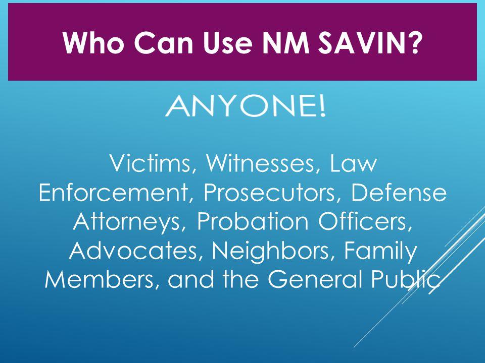ANYONE! Who Can Use NM SAVIN