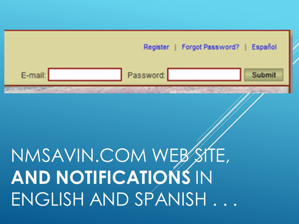 NMSAVIN.COM WEB SITE, and NOTIFICATIONS in English and SPANISH . . .