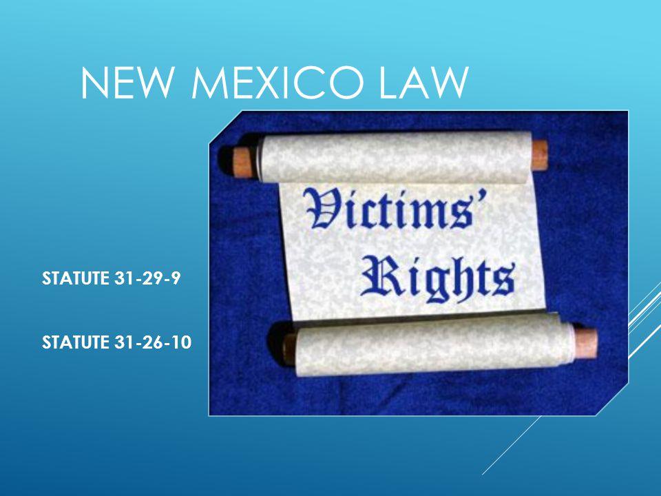 NEW MEXICO LAW STATUTE 31-29-9 STATUTE 31-26-10