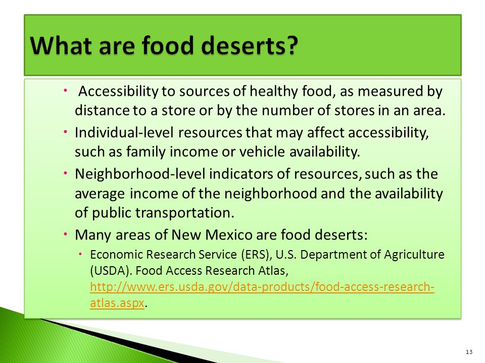 What are food deserts Accessibility to sources of healthy food, as measured by distance to a store or by the number of stores in an area.