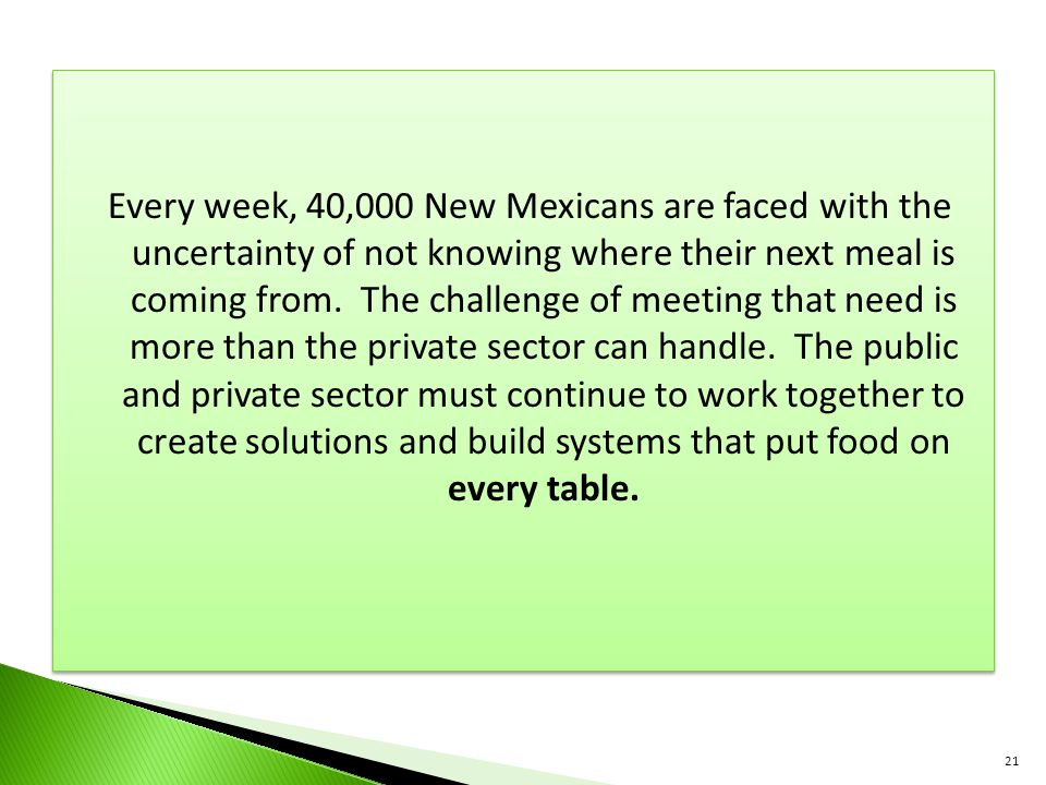Every week, 40,000 New Mexicans are faced with the uncertainty of not knowing where their next meal is coming from.