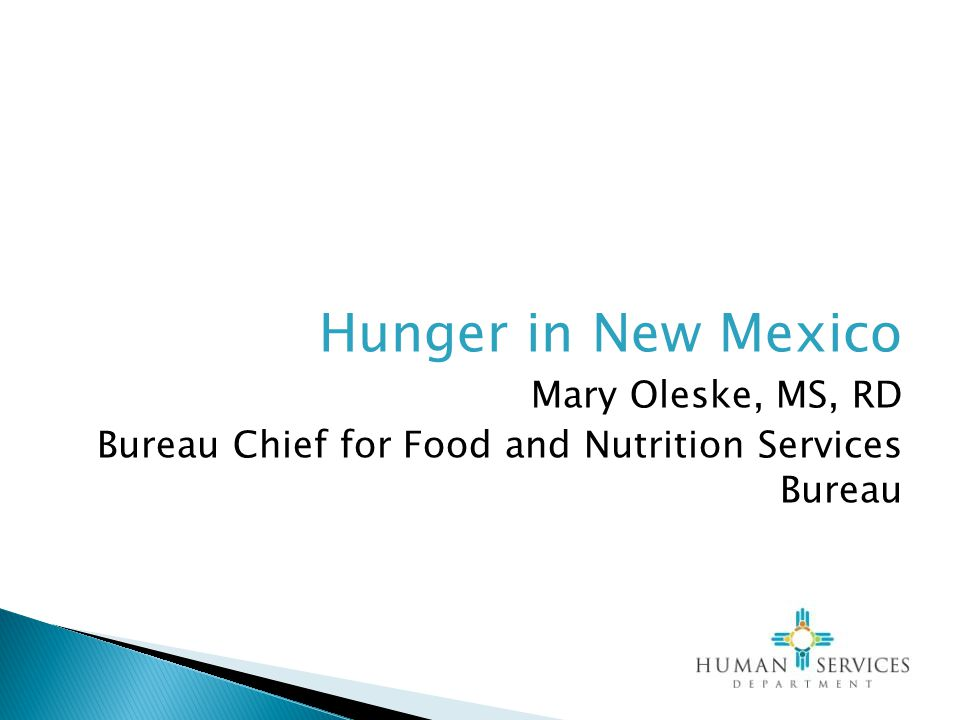 Hunger in New Mexico Mary Oleske, MS, RD