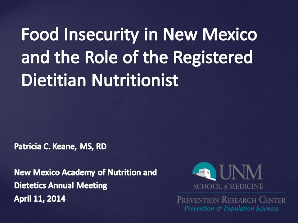 Food Insecurity in New Mexico and the Role of the Registered Dietitian Nutritionist