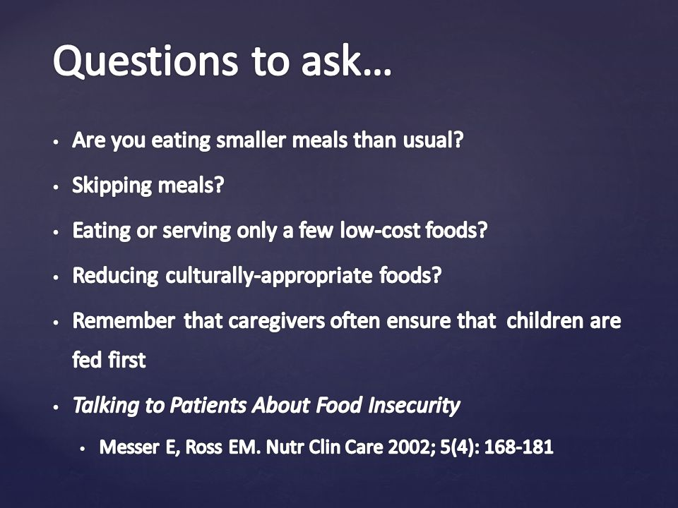 Questions to ask… Are you eating smaller meals than usual