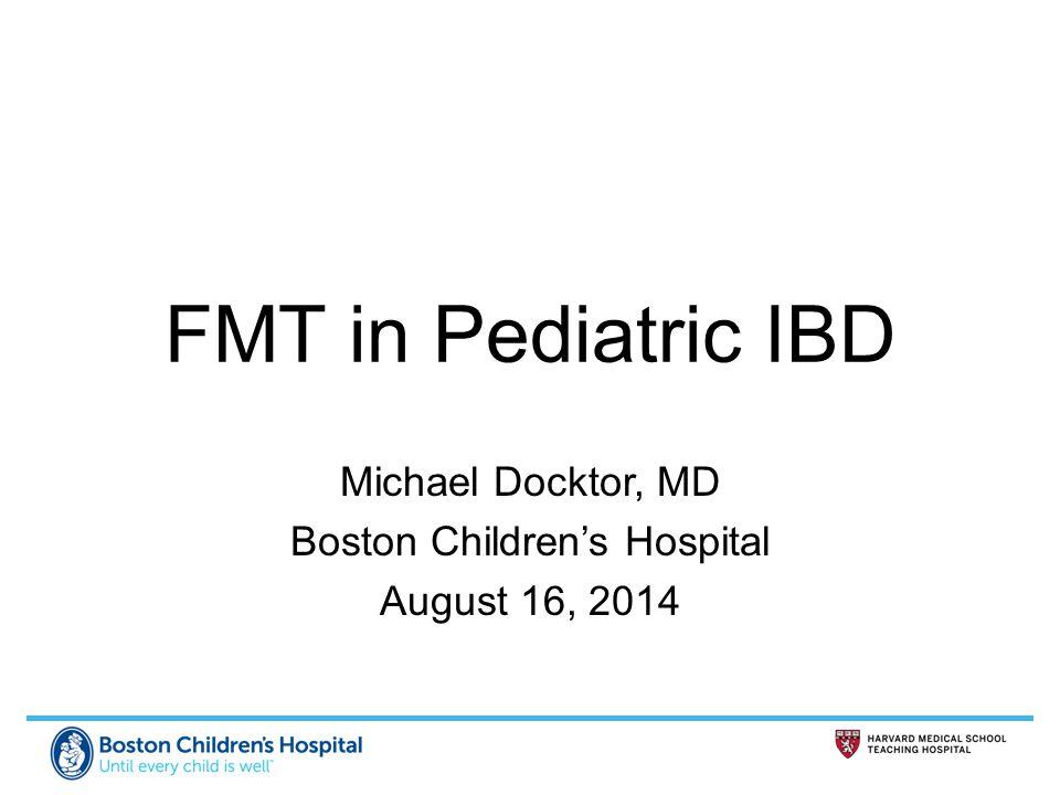 Michael Docktor, MD Boston Children's Hospital August 16, 2014