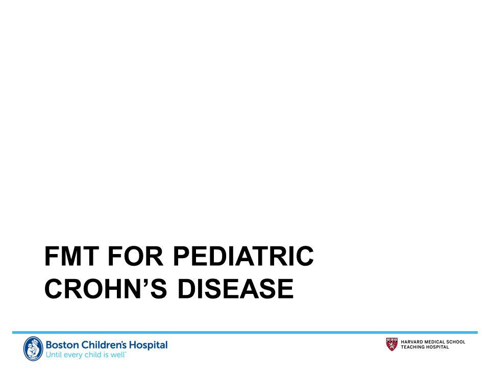 FMT for PEDIATRIC CrohN's DISEASE