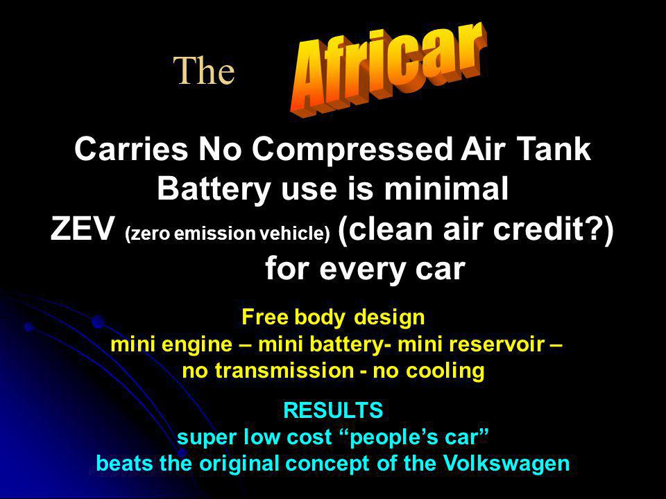 The Africar Carries No Compressed Air Tank Battery use is minimal