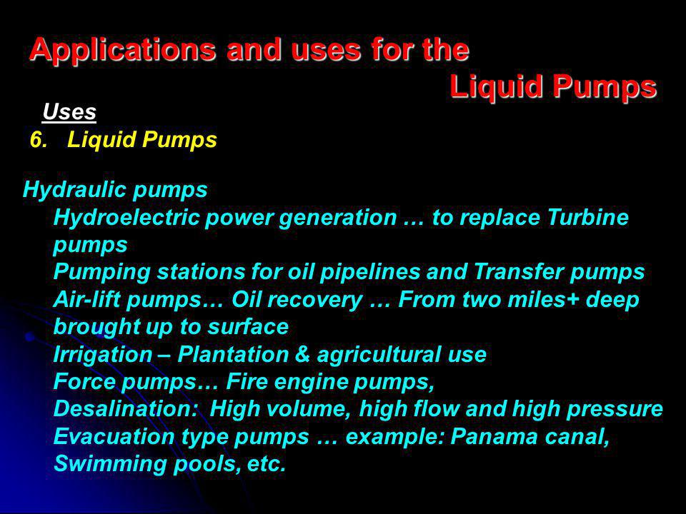 Applications and uses for the Liquid Pumps