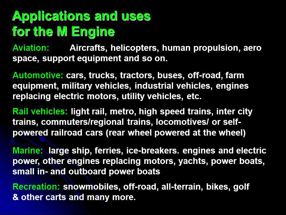 Applications and uses for the M Engine