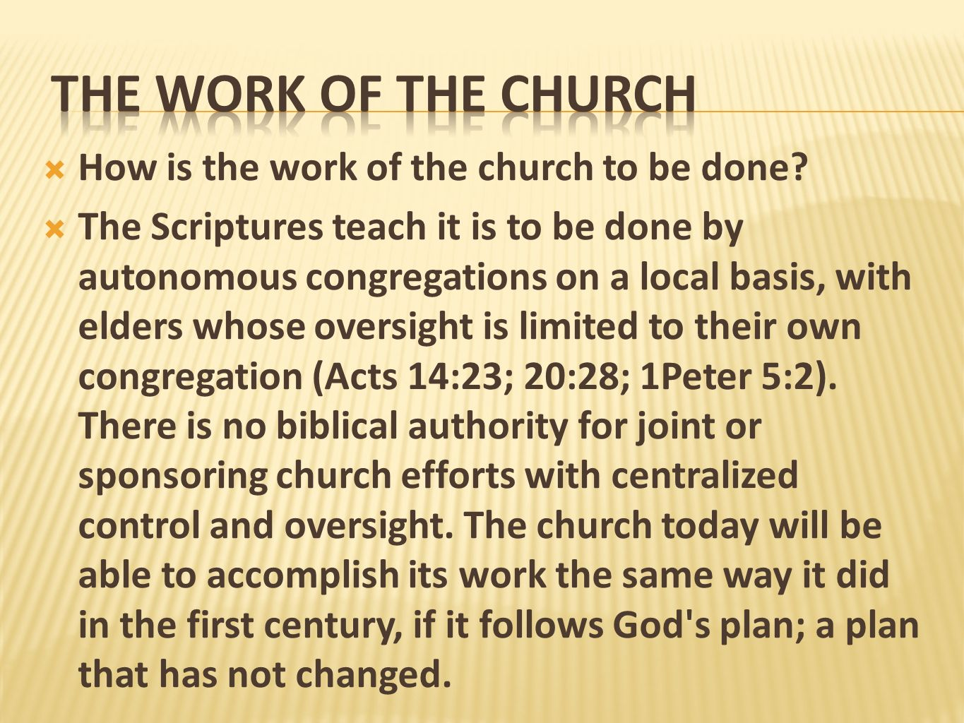 The Work Of The Church How is the work of the church to be done
