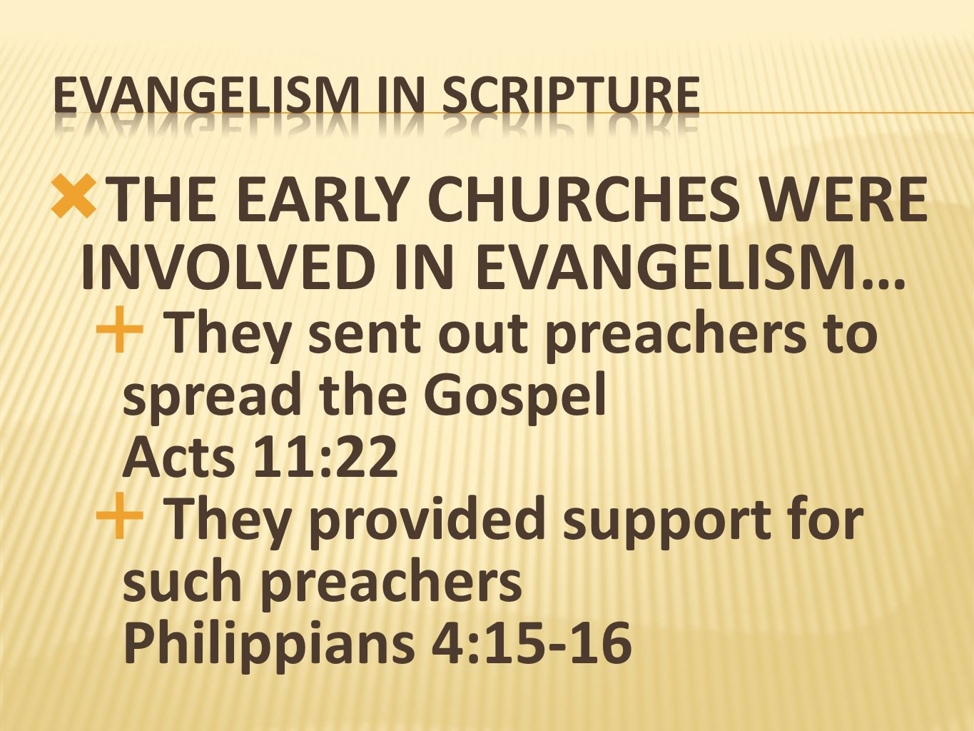 THE EARLY CHURCHES WERE INVOLVED IN EVANGELISM…