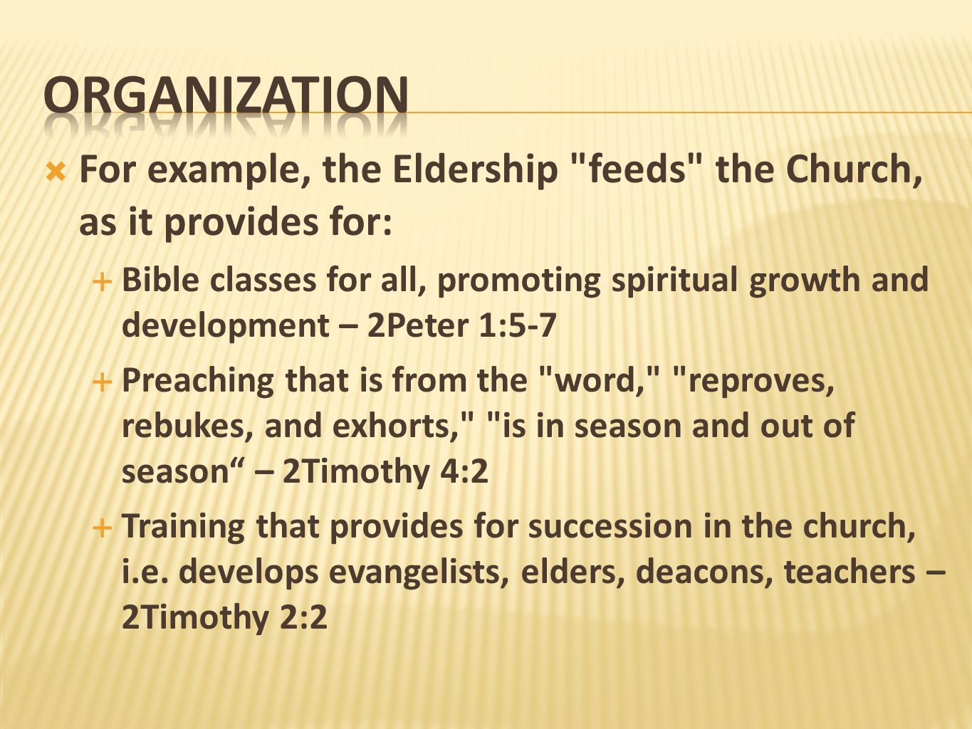 organization For example, the Eldership feeds the Church, as it provides for: